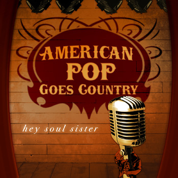"Country music art design for ""Hey Soul Sister"" cover song single"